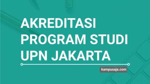 Akreditasi Program Studi UPN Jakarta - Jurusan di UPN Jakarta