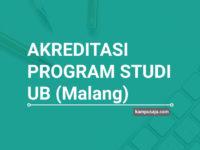 Akreditasi Program Studi UB Universitas Brawijaya Malang - Jurusan di UB