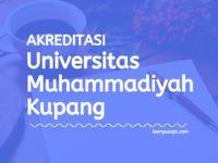 Akreditasi Program Studi UNMUH Kupang - Universitas Muhammadiyah Kupang