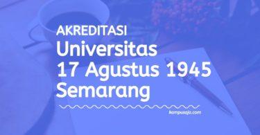 Akreditasi Program Studi UNTAG Semarang - Universitas 17 Agustus 1945 Semarang