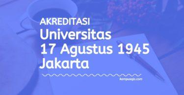 Akreditasi Program Studi UTA45 Jakarta - Universitas 17 Agustus 1945 Jakarta