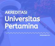 Akreditasi Program Studi Universitas Pertamina Jakarta