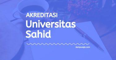 Akreditasi Program Studi USAHID Jakarta - Universitas Sahid