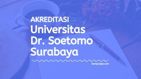 Akreditasi Program Studi UNITOMO - Universitas Dr. Soetomo Surabaya