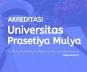 Akreditasi Program Studi Universitas Prasetiya Mulya Jakarta
