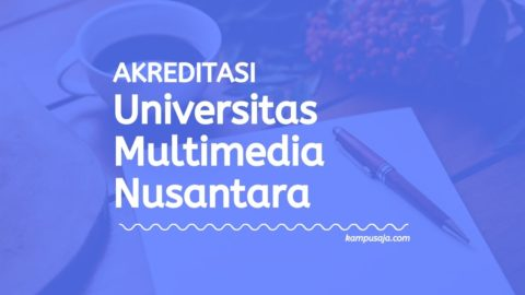 Akreditasi Program Studi UMN Jakarta - Universitas Multimedia Nusantara