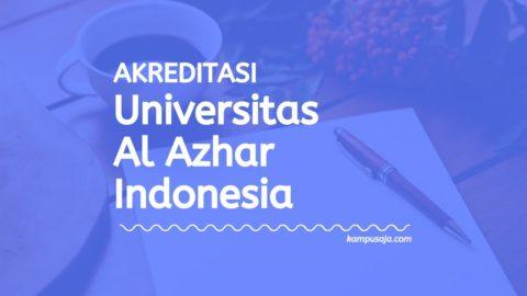 Akreditasi Program Studi UAI Jakarta - Universitas Al Azhar Indonesia