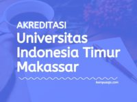 Akreditasi Program Studi UIT - Universitas Indonesia Timur Makassar
