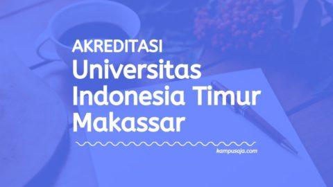 Akreditasi Program Studi UIT - Universitas Indonesia Timur Makassar