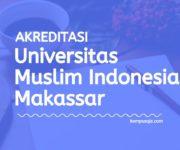 Akreditasi Program Studi UMI Makassar - Universitas Muslim Indonesia