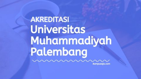 Akreditasi Program Studi Universitas Muhammadiyah Palembang