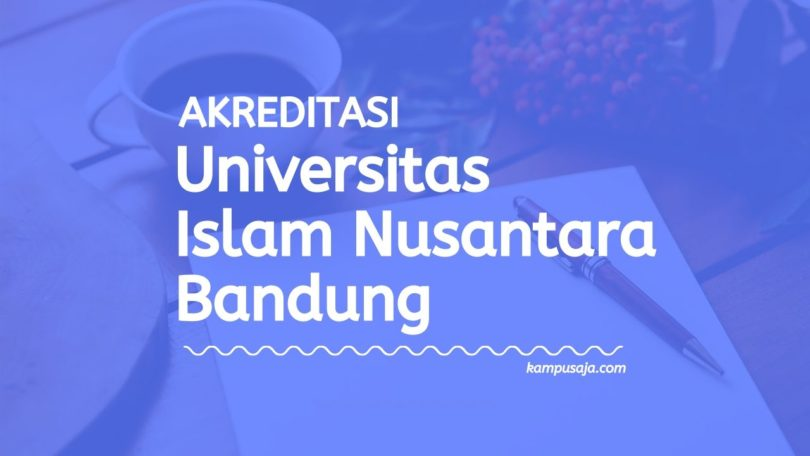 Akreditasi Program Studi UNINUS - Universitas Islam Nusantara Bandung