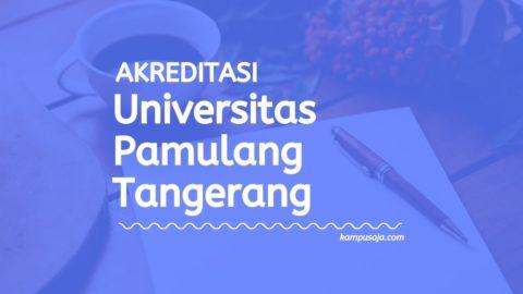 Akreditasi Program Studi UNPAM - Universitas Pamulang Tangerang Selatan
