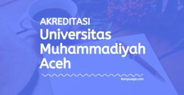 Akreditasi Program Studi UNMUHA - Universitas Muhammadiyah Aceh