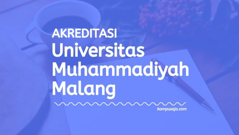 Akreditasi Program Studi UMM - Universitas Muhammadiyah Malang