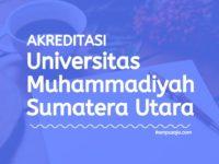 Akreditasi Program Studi UMSU Medan - Universitas Muhammadiyah Sumatera Utara