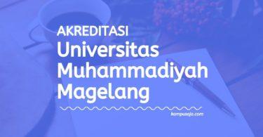 Akreditasi Program Studi UMMGL - Universitas Muhammadiyah Magelang