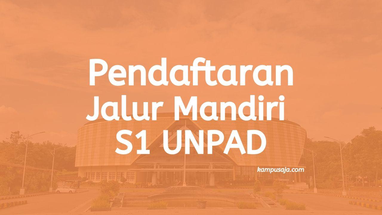 Pendaftaran dan Biaya Jalur Mandiri S1 UNPAD 2020
