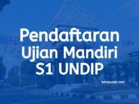 Pendaftaran dan Biaya Kuliah Ujian Mandiri UNDIP