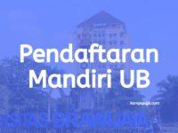 Pendaftaran dan Biaya Jalur Seleksi Mandiri UB Malang