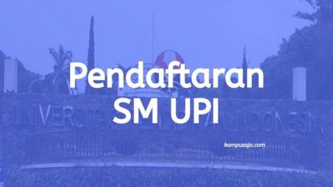 Pendaftaran dan Biaya Seleksi Mandiri SM UPI